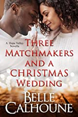 Three Matchmakers and a Christmas Wedding (Hope Valley Book 2) Kindle Edition