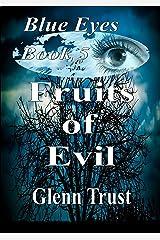 Fruits of Evil (Blue Eyes Book 5) Kindle Edition