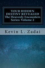 Your Hidden Destiny Revealed: Encountering God's Hidden Strategy for Your Life (Heavenly Encounters) (Volume 2) Kindle Edition