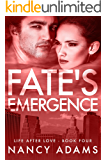 Fate's Emergence - A Billionaire Romance Novel (Romance, Billionaire Romance, Life After Love Book 4)