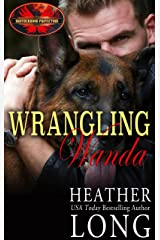 Wrangling Wanda: Brotherhood Protectors World (Special Forces & Brotherhood Protectors Book 5) Kindle Edition