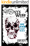 Onyx Webb: Book Seven: Episodes 19, 20 & 21