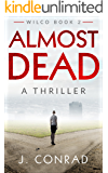 Almost Dead: A Thriller (Wilco Book 2)