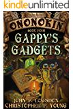 Gappy's Gadgets (Tales from the Land of Ononokin Book 4)