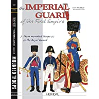 Imperial Guard of the First Empire, Volume 3: From the Mounted Troops to the Royal Guard: Mounted Troops - Lithuanian…