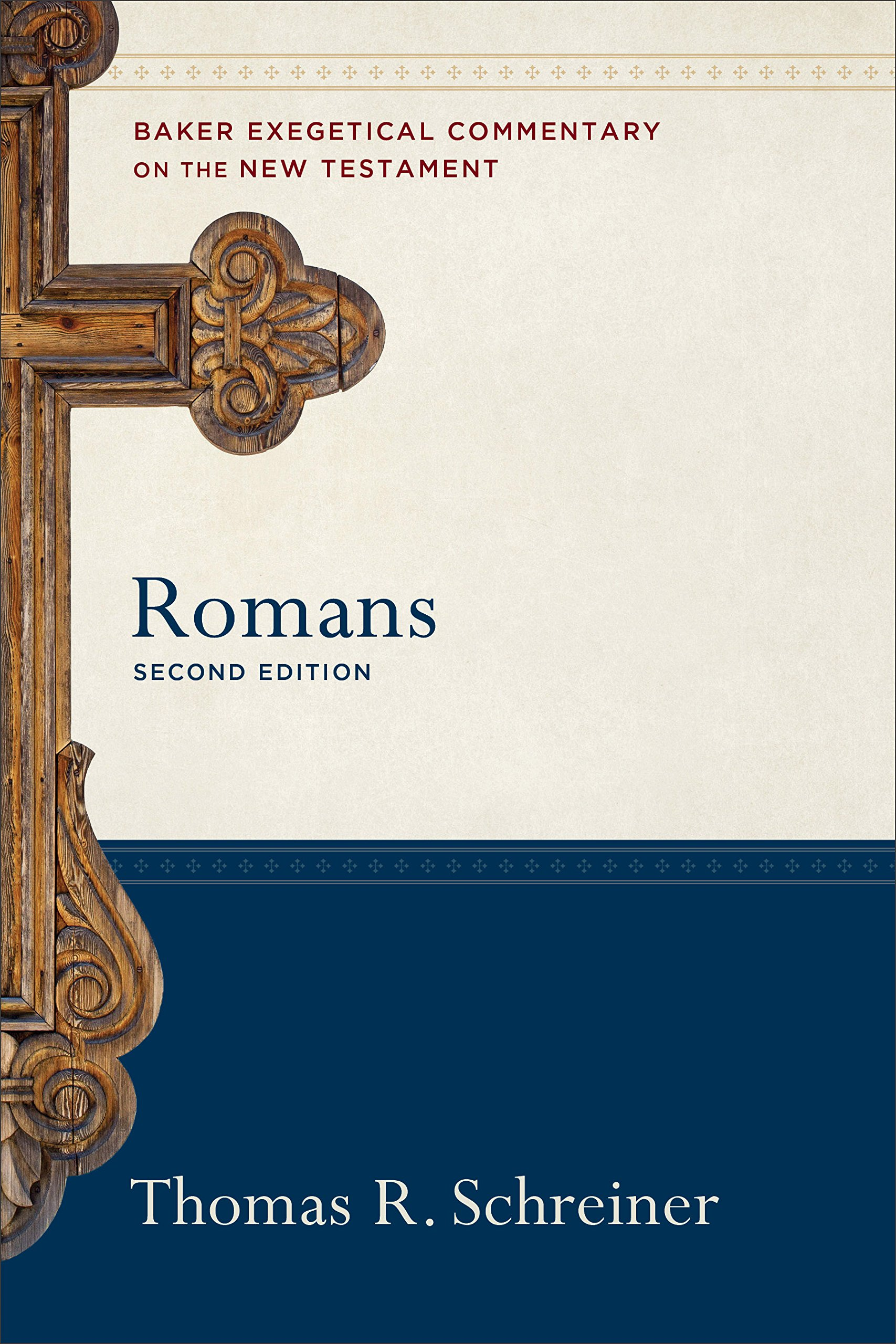 Romans  Baker Exegetical Commentary On The New Testament