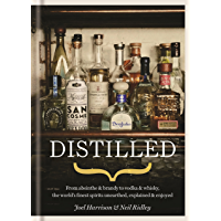 Distilled: From absinthe & brandy to gin & whisky, the world's finest artisan spirits unearthed, explained & enjoyed (English Edition)