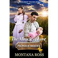 The Miracle of Love: Historical Western Romance