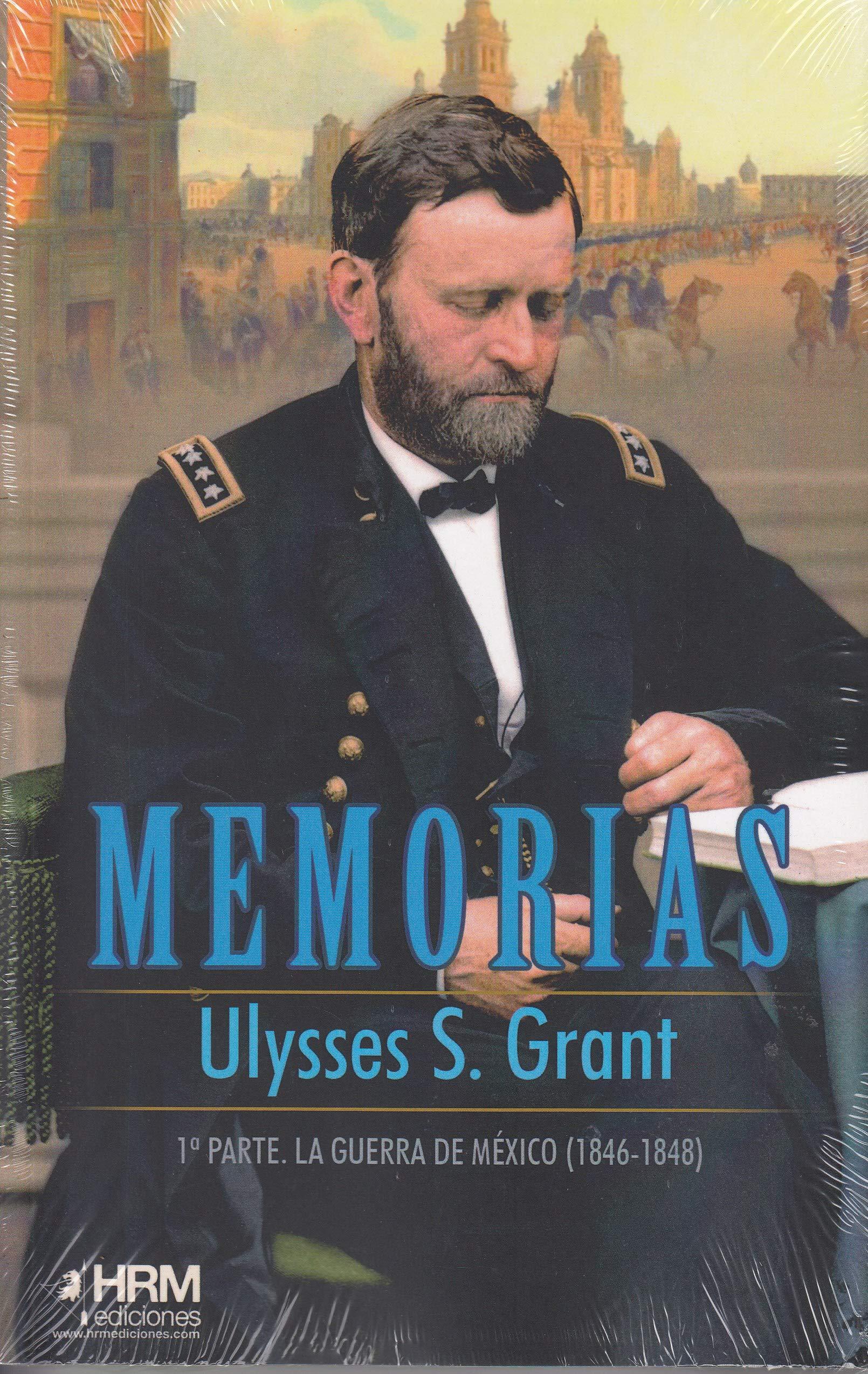 Memorias: 1ª Parte. La guerra de Méjico (1846-1848)