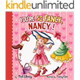 Children book : You're so Fancy, Nancy! Bedtime story for kids, beautiful illustrated picture book, short story, Early readers, Teaches Value book. Happy ... # 5 (Happy children's books collection)