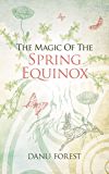 The Magic of the Spring Equinox: Seasonal celebrations to honour nature's ever-turning wheel