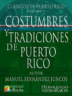 Costumbres y Tradiciones de Puerto Rico (Clásicos de Puerto Rico nº 5) (Spanish