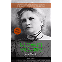 Kate Chopin: The Complete Novels and Stories (The Greatest Writers of All Time)