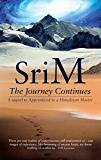 The Journey Continues: A sequel to Apprenticed to a Himalayan Master (English Edition)