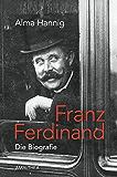 Franz Ferdinand: Die Biografie