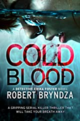 Cold Blood: A gripping serial killer thriller that will take your breath away (Detective Erika Foster Book 5) Kindle Edition