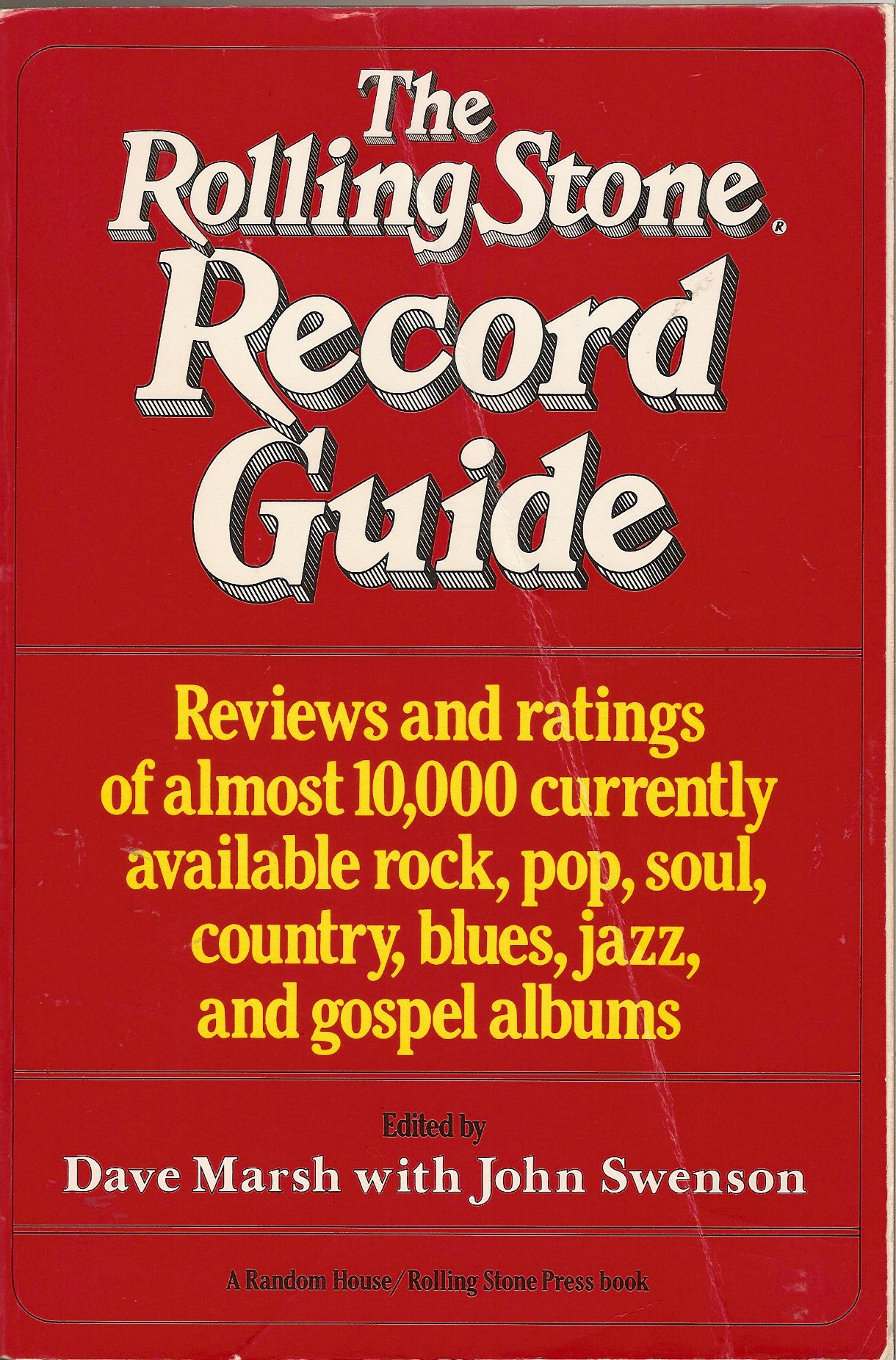 The Rolling Stone Record Guide: Reviews and Ratings of Almost 10, 000  Currently Available Rock, Pop, Soul, Country, Blues, Jazz, and Gospel  Albums: Dave ...