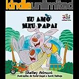 Eu Amo Meu Papai: portuguese childrens books, portuguese kids books (Portuguese Bedtime Collection)
