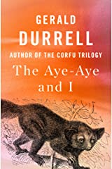 The Aye-Aye and I Kindle Edition