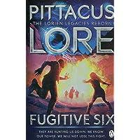 Fugitive Six. Lorien Leagacies Reborn (Lorien Legacies Reborn)