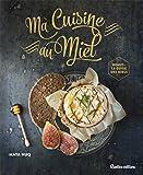 Ma Cuisine au Miel (Cuisine Rustica (hors collection))
