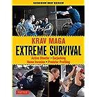 Krav Maga Extreme Survival: Active Shooter * Carjacking * Home Invasion * Predator Profiling