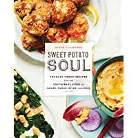 Sweet Potato Soul: 100 Easy Vegan Recipes for the Southern Flavors of Smoke, Sugar, Spice, and Soul : A Cookbook (English Edition)