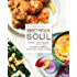 Sweet Potato Soul: 100 Easy Vegan Recipes for the Southern Flavors of Smoke, Sugar, Spice, and Soul