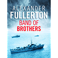 Band of Brothers: The Explosive WW2 Naval Thriller (English Edition)
