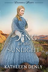 Sing in the Sunlight (Chaparral Hearts Book 2) Kindle Edition