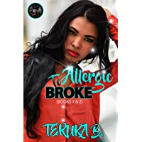 Allergic To Broke: Books 1 & 2