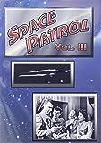 Space Patrol, Vol. 3