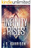 Infinity Rises (The Infinity Trilogy Book 2)