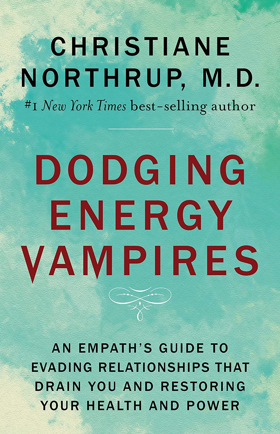 Dodging Energy Vampires: An Empath's Guide to Evading Relationships That  Drain You and Restoring Your Health and Power eBook: Christiane Northrup: