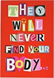 """2151 'Never Find Your Body' - Funny Valentine's Day Greeting Card with 5"""" x 7"""" Envelope by NobleWorks"""