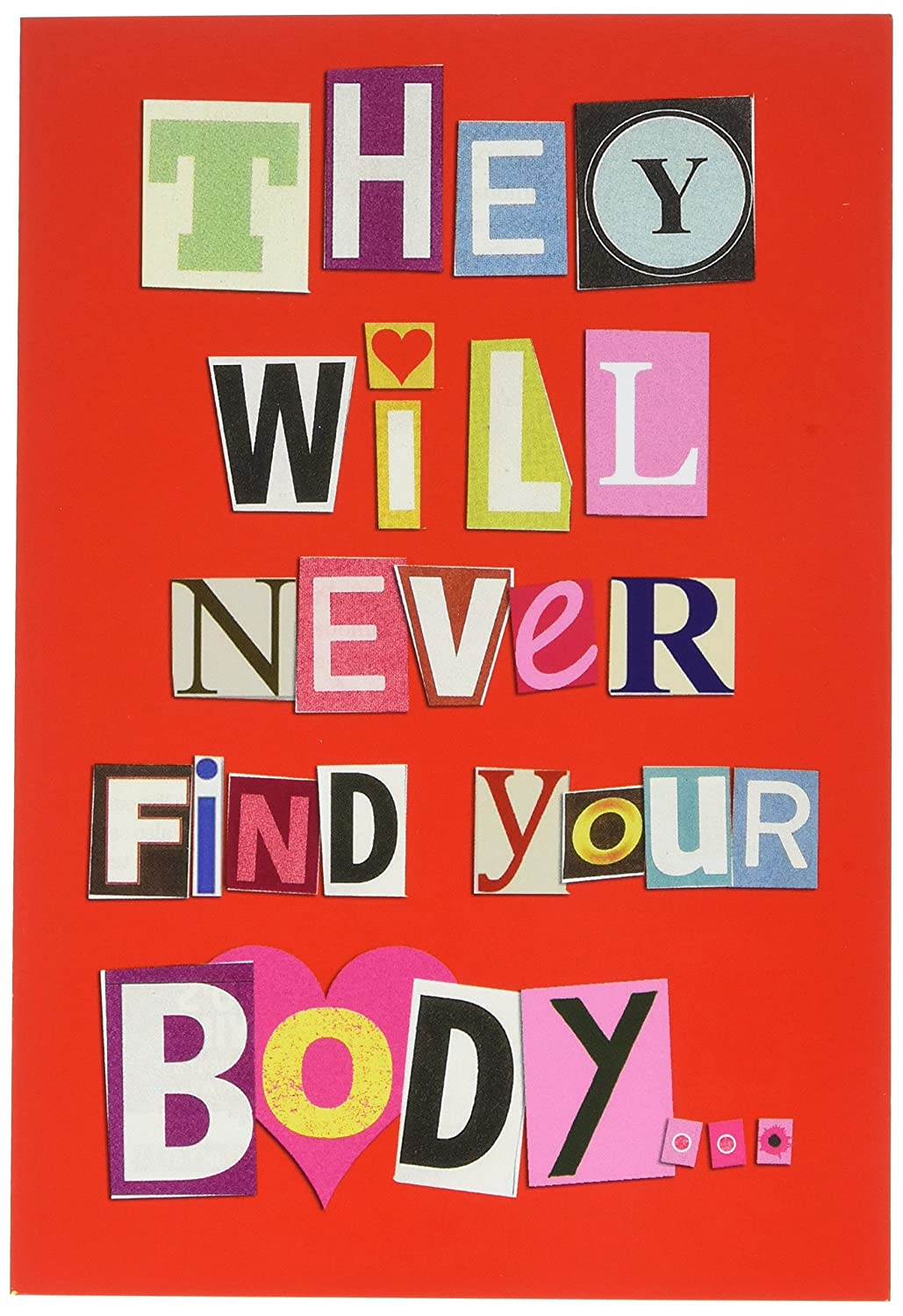 NobleWorks 2151 ''Never Find Your Body'' Funny Valentine's Day Unique Greeting Card, 5