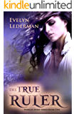 The True Ruler (The Worlds Apart Series Book 5)
