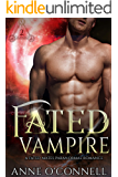 Fated Vampire: A Fated Mates Paranormal Romance (Chosen Hearts)
