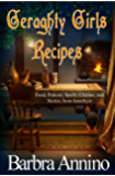 Geraghty Girls Recipes: food, potions, spells, charms, and stories from the Stacy Justice world (A Stacy Justice Mystery Book)