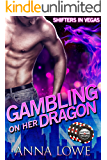 Gambling on Her Dragon (Shifters in Vegas Book 1)