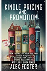 Book Pricing and Promotion: How to Market and Promote Your Kindle Book. A Self-Publisher's Guide to Writing Books That Sell. (Write Free Book Series) Kindle Edition