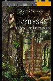 Les sept collines (T2) (Les chroniques de Kthysas)