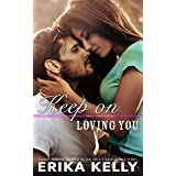 Keep On Loving You (A Calamity Falls Small Town Romance Novel Book 1)