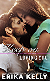 Keep On Loving You (A Calamity Falls Small Town Romance Book 1)