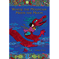 Where the Mountain Meets the Moon (English Edition)