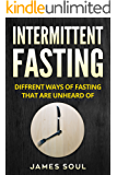 Intermittent Fasting: Different ways of fasting that are unheard of