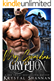 My Guardian Gryphon (Sanctuary, Texas Book 6)