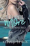 Never Wanted More (Nashville Secrets)