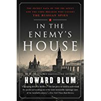 In the Enemy's House: The Secret Saga of the FBI Agent and the Code Breaker Who Caught the Russian Spies (English Edition)