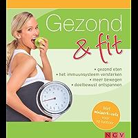 Gezond & fit: Gezond eten  - Het immuunsysteem versterken - Meer bewegen - Doelbewust ontspannen